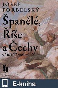 Španělé, Říše a Čechy v 16. a 17. století (E-KNIHA)