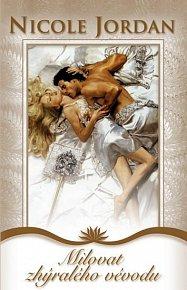 Milovat zhýralého vévodu (Série Bouřlivé námluvy)