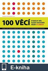 100 věcí, které by měl každý designér vědět o lidech (E-KNIHA)
