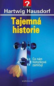 Tajemná historie 1 - Co nám historikové zamlčují