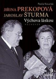 Jiřina Prekopová Jaroslav Šturma Výchova láskou