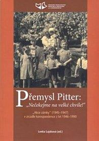 Přemysl Pitter: Nečekejme na velké chvíle!