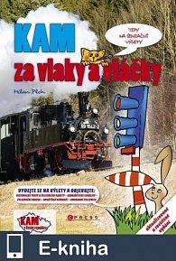 KAM za vlaky a vláčky (E-KNIHA)