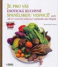 Je pro vás exotická kuchyně španělskou vesnicí? aneb Jak si v exotické restauraci nepřipadat jako hlupák