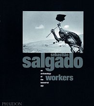 Sebastiao Salgado: Workers - Archaeology of the Industrial Age (bazar)