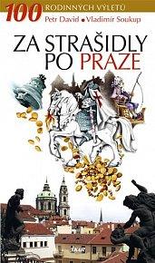 Za strašidly po Praze - 100 rodinných výletů