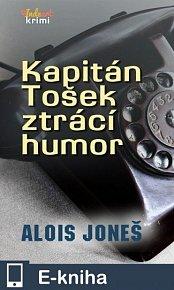 Kapitán Tošek ztrácí humor (E-KNIHA)
