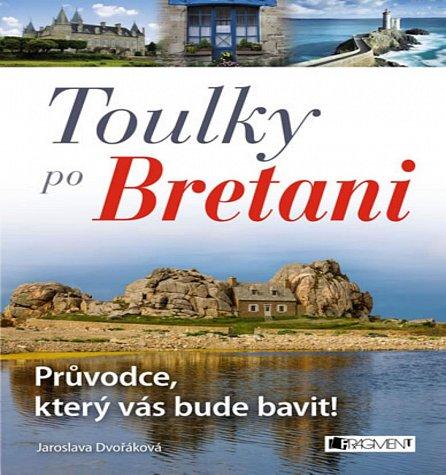 Náhled Toulky po Bretani – Průvodce, který vás bude bavit!