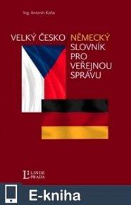 Velký česko-německý slovník pro veřejnou správu (E-KNIHA)