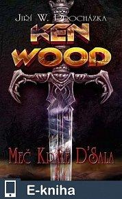 Ken Wood : Meč krále D´Sala (E-KNIHA)