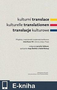 Kulturní translace / Kulturelle Translationen / Translacje kulturowe / Příspěvky z mezinárodní studentské konference interFaces VII v červnu 2009 v Praze (E-KNIHA)