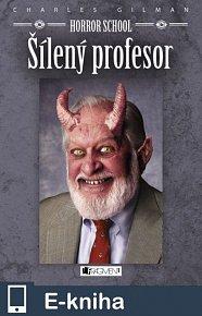 Horror School – Šílený profesor (E-KNIHA)