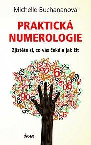 Praktická numerologie - Zjistěte si, co vás čeká a jak žít