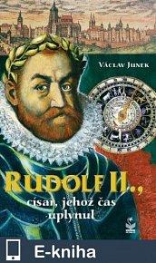 Rudolf II., Císař, jehož čas uplynul (E-KNIHA)