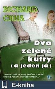 Dva zelené kufry (a jeden já) (E-KNIHA)