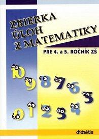 Zbierka úloh z matematiky pre 4. a 5. ročník ZŠ