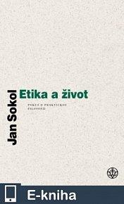 Etika a život / Pokus o praktickou filosofii (E-KNIHA)