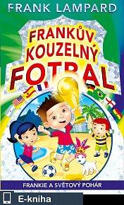 Frankův kouzelný fotbal 6 - Frankie a Světový pohár (E-KNIHA)