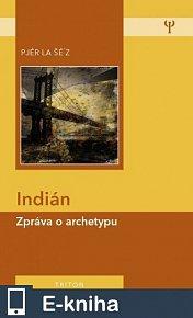 Indián-Zpráva o archetypu, 2. vydání (E-KNIHA)
