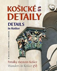 Košické detaily Details in Košice