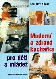 Moderní a zdravá kuchařka pro děti a mládež