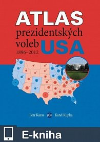Atlas prezidentských voleb USA 1896–2012 (E-KNIHA)
