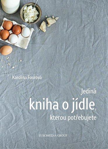 Náhled Jediná kniha o jídle, kterou potřebujete