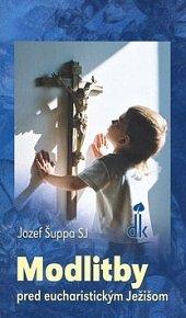 Modlitby pred eucharistickým Ježišom
