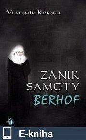 Zánik samoty Berhof (E-KNIHA)