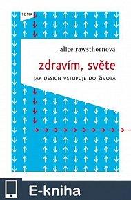 Zdravím, světe - jak design vstupuje do života (E-KNIHA)