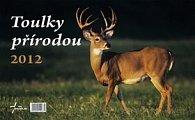 Toulky přírodou 2012 - stolní kalendář