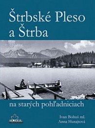 Štrbské Pleso a Štrba na starých pohľadniciach