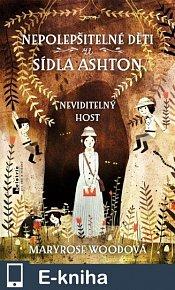 Nepolepšitelné děti ze sídla Ashton: Neviditelný host (E-KNIHA)