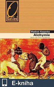 ALCHYMIE - Nauka mezi snem a skutečností (E-KNIHA)