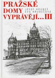 Pražské domy vyprávějí... III