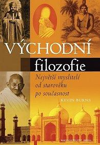 Východní filozofie - Největší myslitelé od starověku po současnost