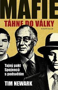 Mafie táhne do války - Tajný pakt Spojenců s podsvětím