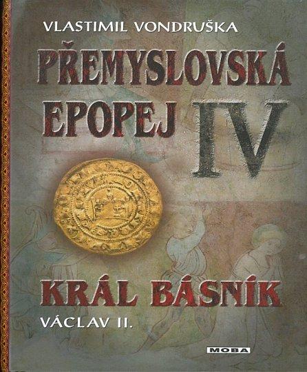 Náhled Přemyslovská epopej IV - Král básník Václav II.