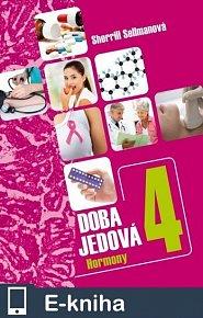 Doba jedová 4 - Hormony (E-KNIHA)