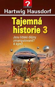 Tajemná historie 3 - Jsou lidské dějiny zmanipulované? A kým?