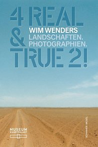 Wim Wenders – 4 Real and True 2!: Landscapes. Photographs.