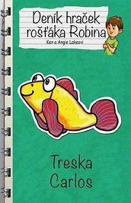Deník hraček rošťáka Robina Treska Carlos