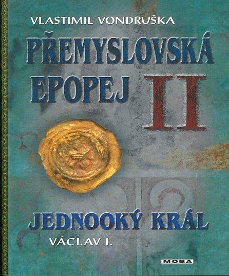 Náhled Přemyslovská epopej II. - Jednooký král Václav I.