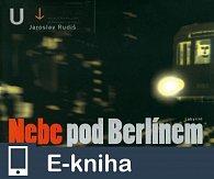 Nebe pod Berlínem (E-KNIHA)