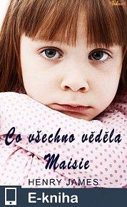 Co všechno věděla Maisie (E-KNIHA)