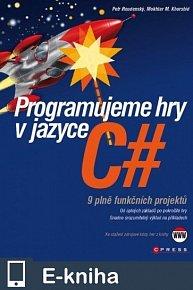 Programujeme hry v jazyce C# (E-KNIHA)