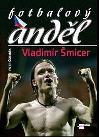 Fotbalový anděl Vladimír Šmicer
