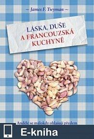 Láska, duše a francouzská kuchyně (E-KNIHA)