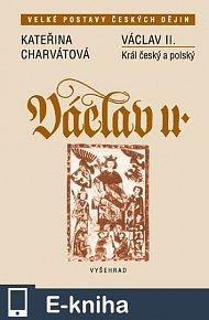 Václav II. Král český a polský (E-KNIHA)