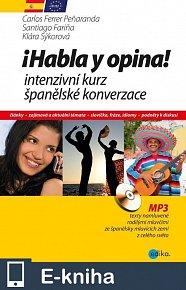 Habla y opina! Intenzivní kurz španělské konverzace (E-KNIHA)
